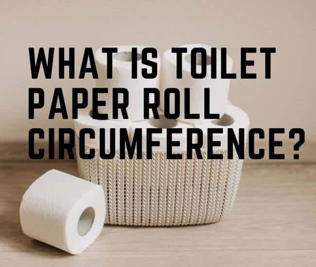 Toilet Paper Roll Circumference