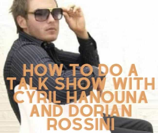 How To Do A Talk Show With Cyril Hanouna And Dorian Rossini