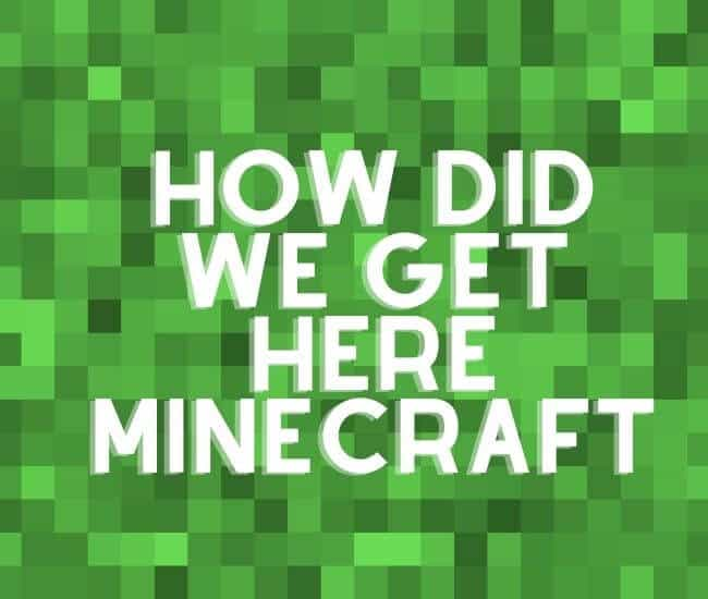 How Did We Get Here Minecraft