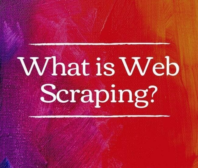 What is Web Scraping?